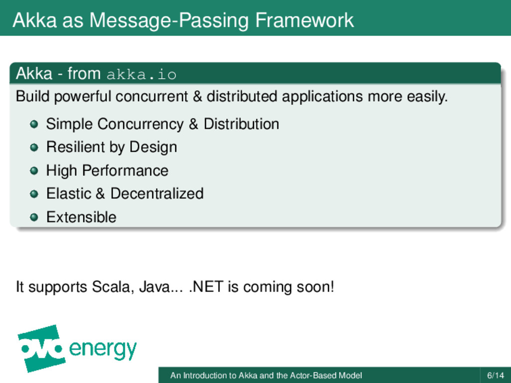 Akka as Message-Passing Framework Akka - from a...