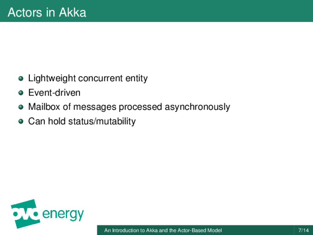 Actors in Akka Lightweight concurrent entity Ev...