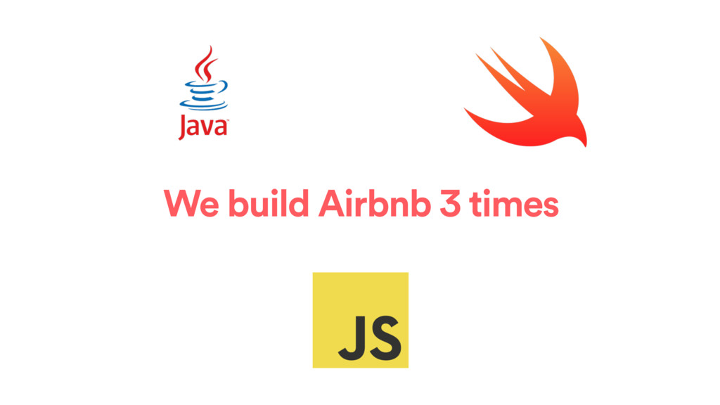 We build Airbnb 3 times