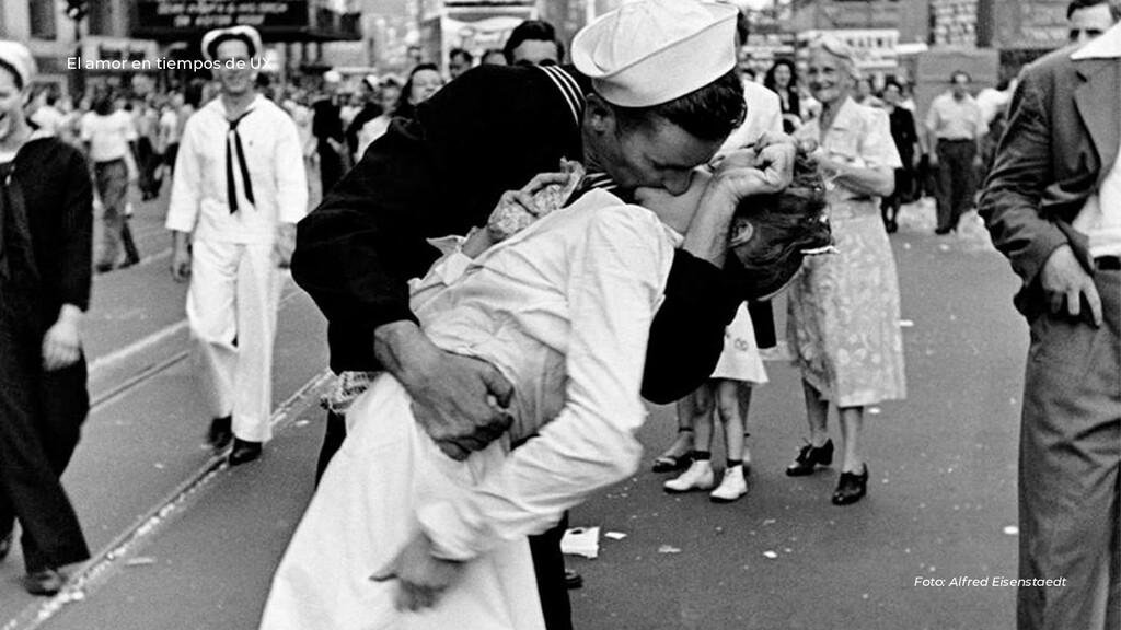Foto: Alfred Eisenstaedt El amor en tiempos de ...