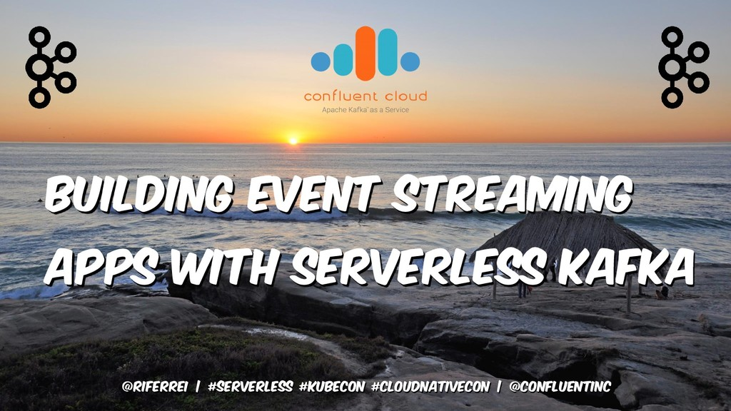 Building event streaming apps with serverless k...