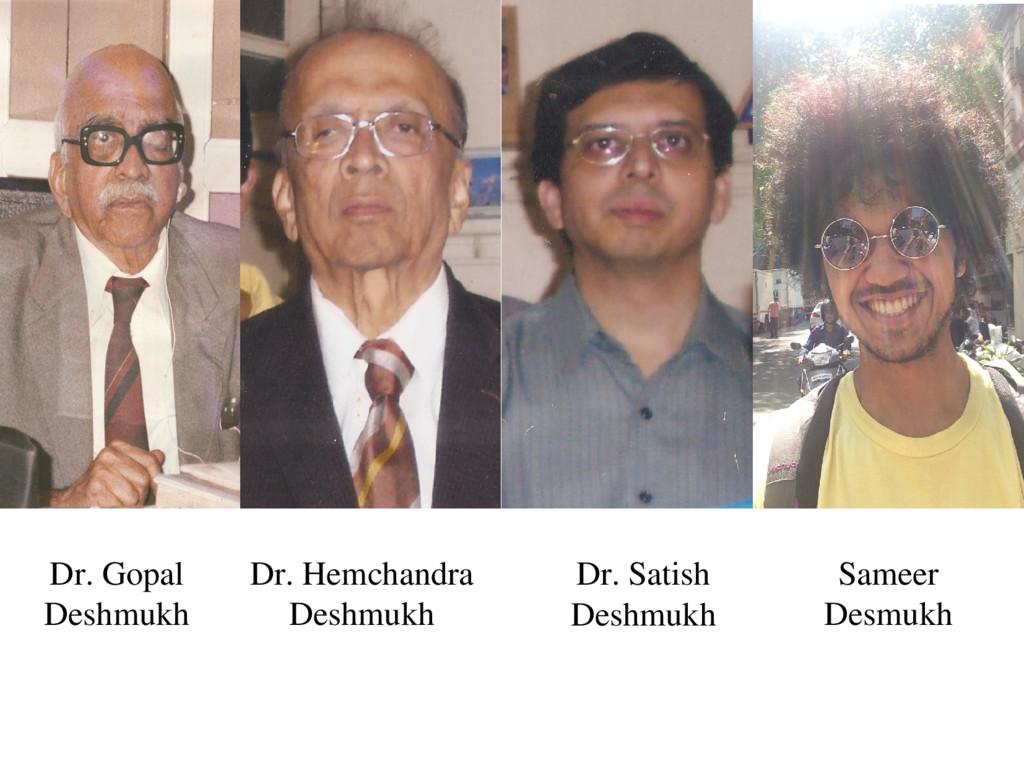 Dr. Gopal Deshmukh Sameer Desmukh Dr. Hemchandr...