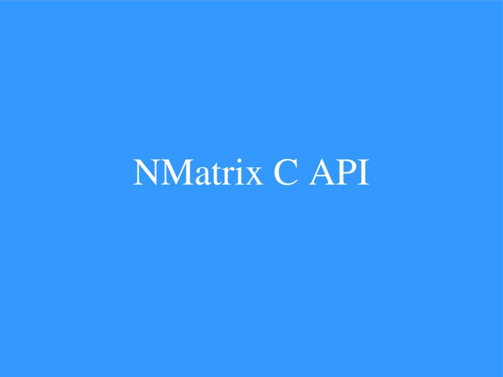 NMatrix C API