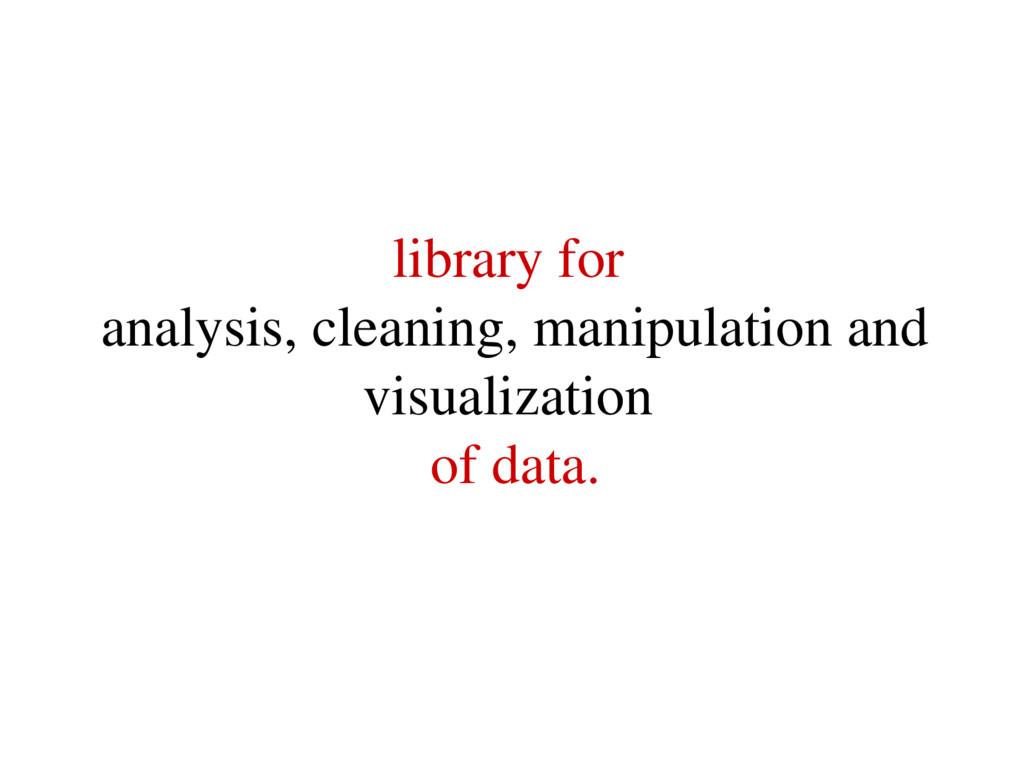library for analysis, cleaning, manipulation an...