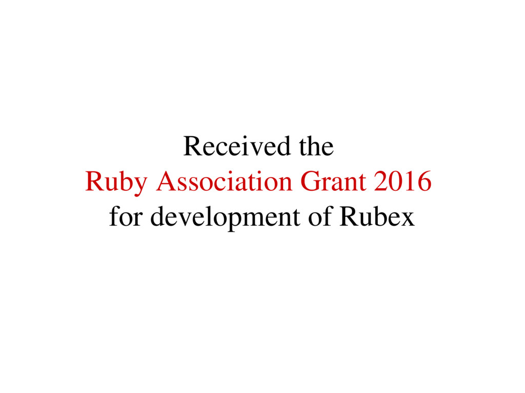Received the Ruby Association Grant 2016 for de...