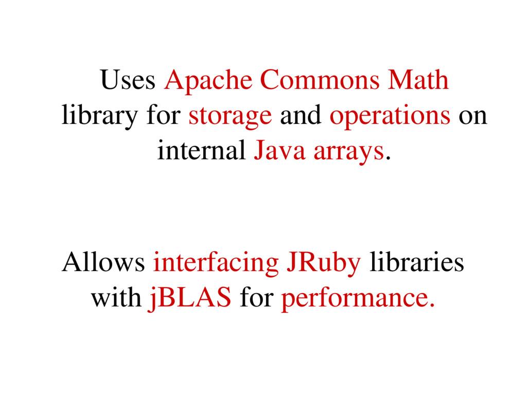 Allows interfacing JRuby libraries with jBLAS f...