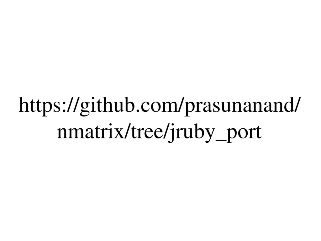 https://github.com/prasunanand/ nmatrix/tree/jr...