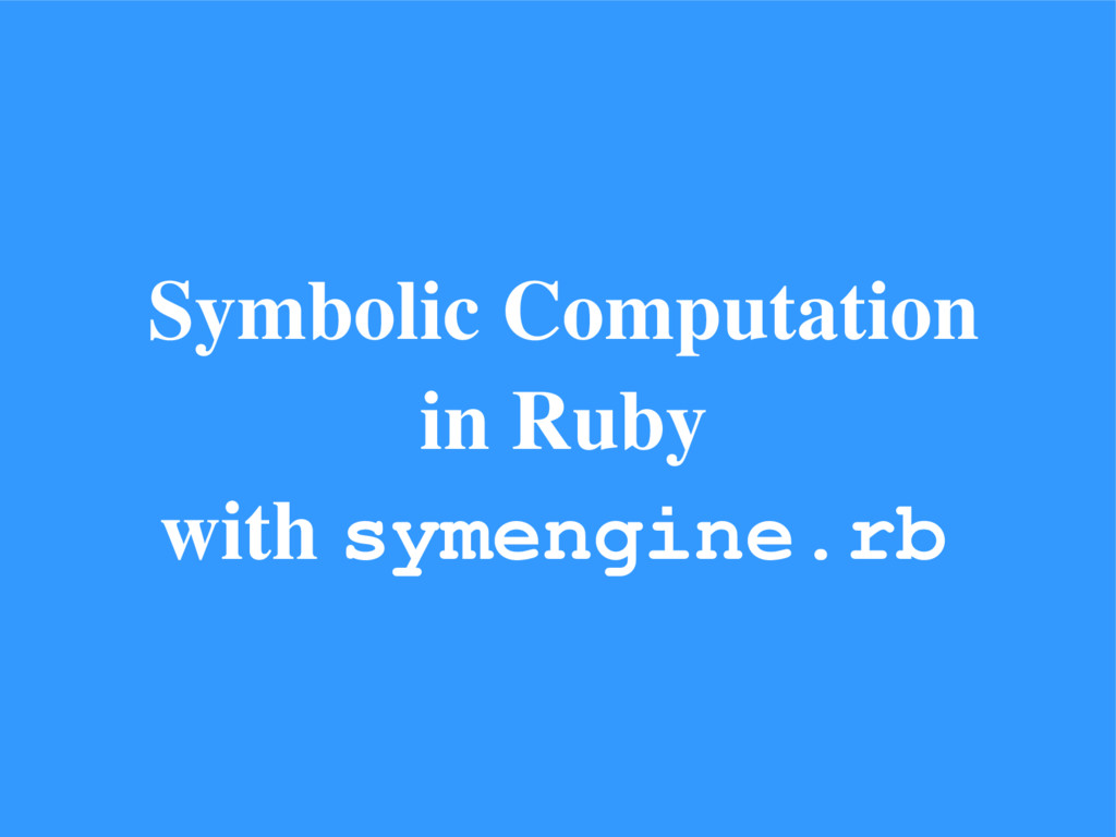Symbolic Computation in Ruby with symengine.rb
