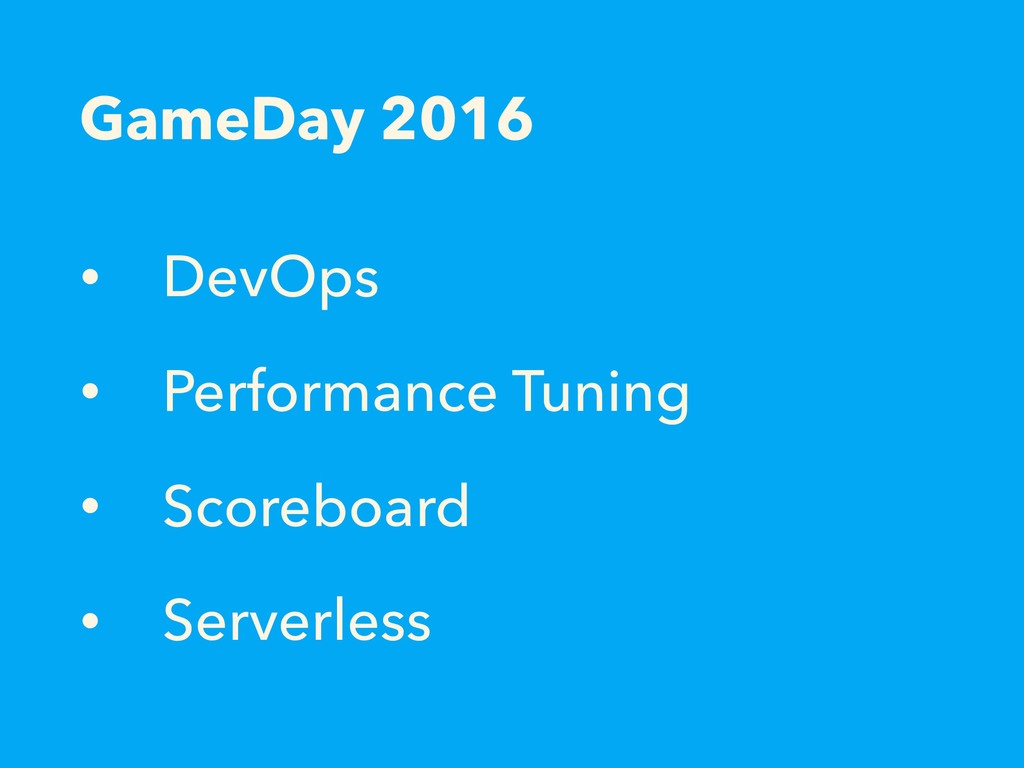 GameDay 2016 • DevOps • Performance Tuning • Sc...