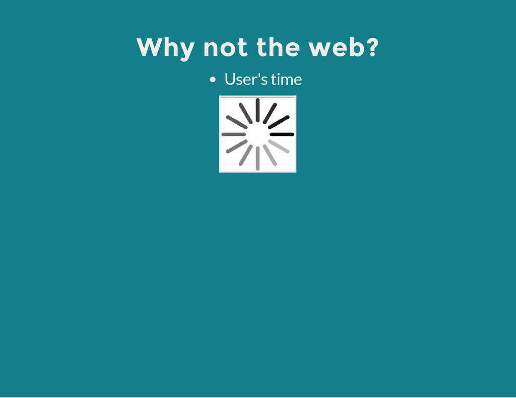 Why not the web? User's time
