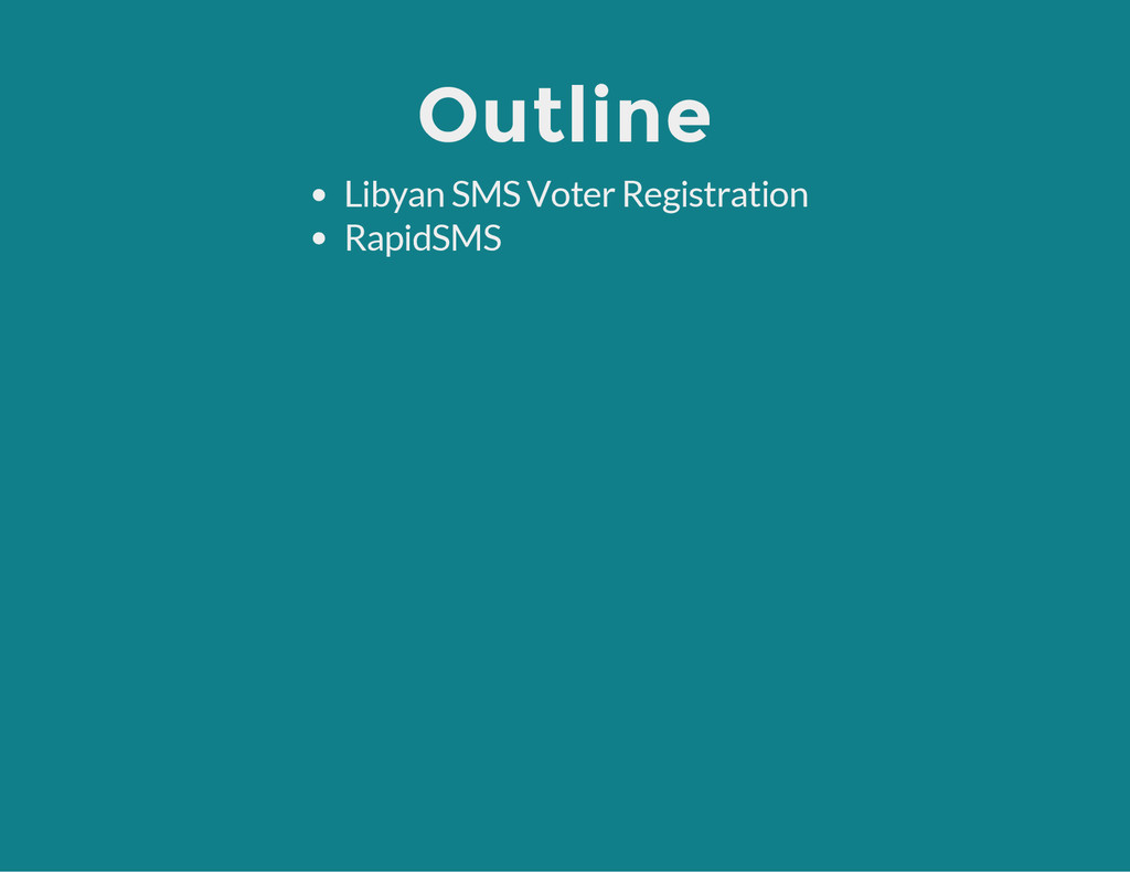 Outline Libyan SMS Voter Registration RapidSMS