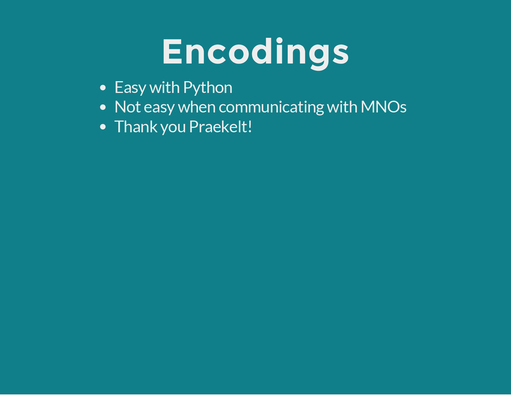 Encodings Easy with Python Not easy when commun...