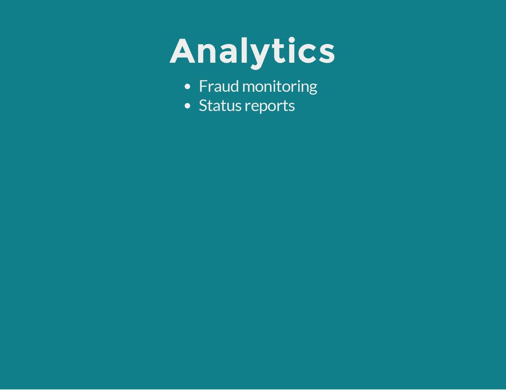 Analytics Fraud monitoring Status reports