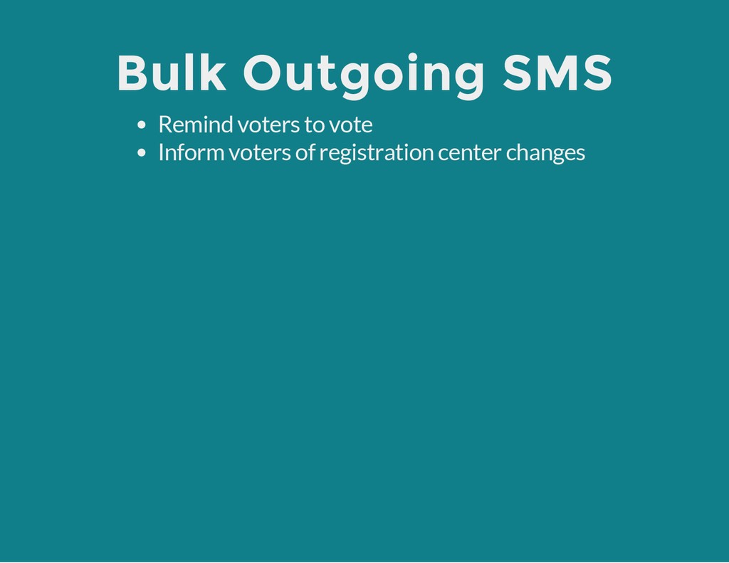 Bulk Outgoing SMS Remind voters to vote Inform ...
