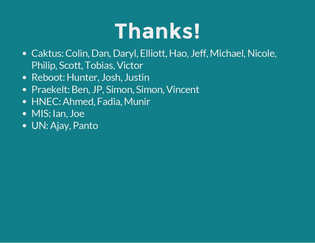 Thanks! Caktus: Colin, Dan, Daryl, Elliott, Hao...