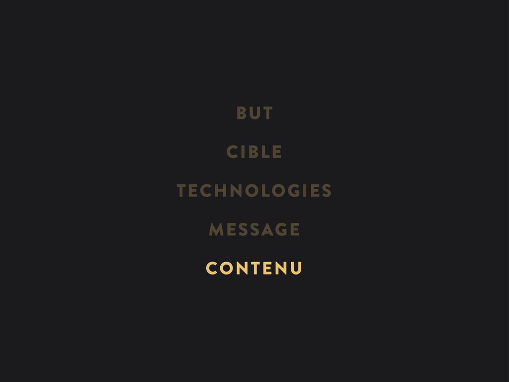 MESSAGE TECHNOLOGIES CIBLE BUT CONTENU
