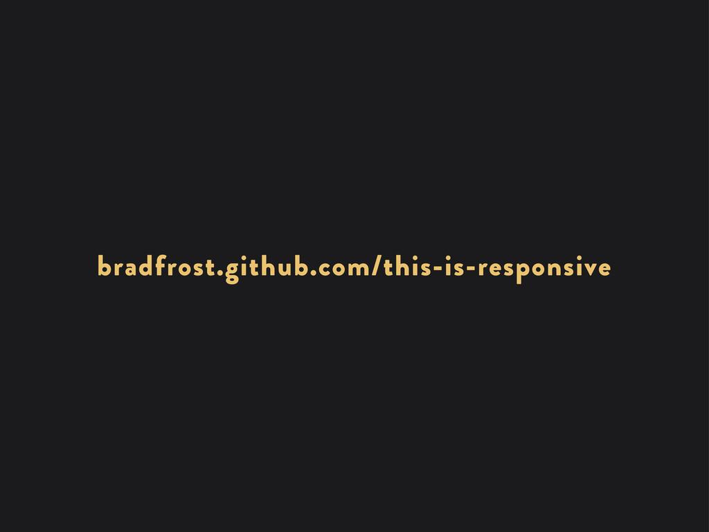 bradfrost.github.com/this-is-responsive