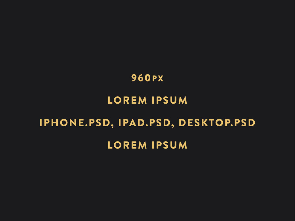 LOREM IPSUM IPHONE.PSD, IPAD.PSD, DESKTOP.PSD L...