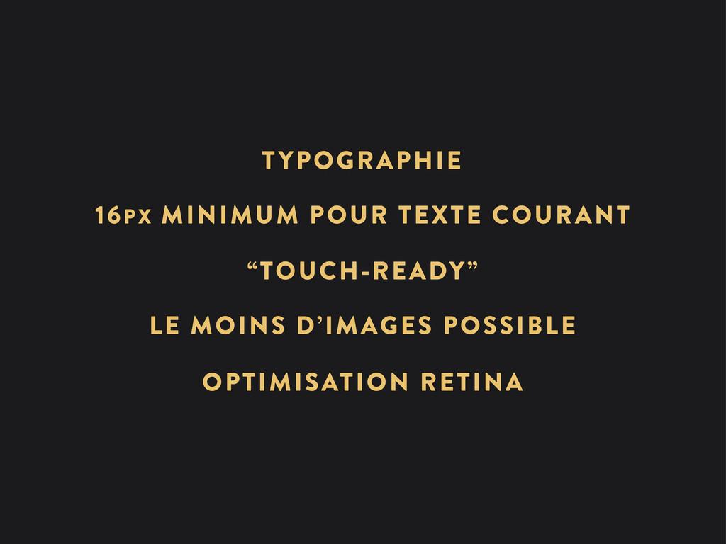 LE MOINS D'IMAGES POSSIBLE TYPOGRAPHIE 16PX MIN...
