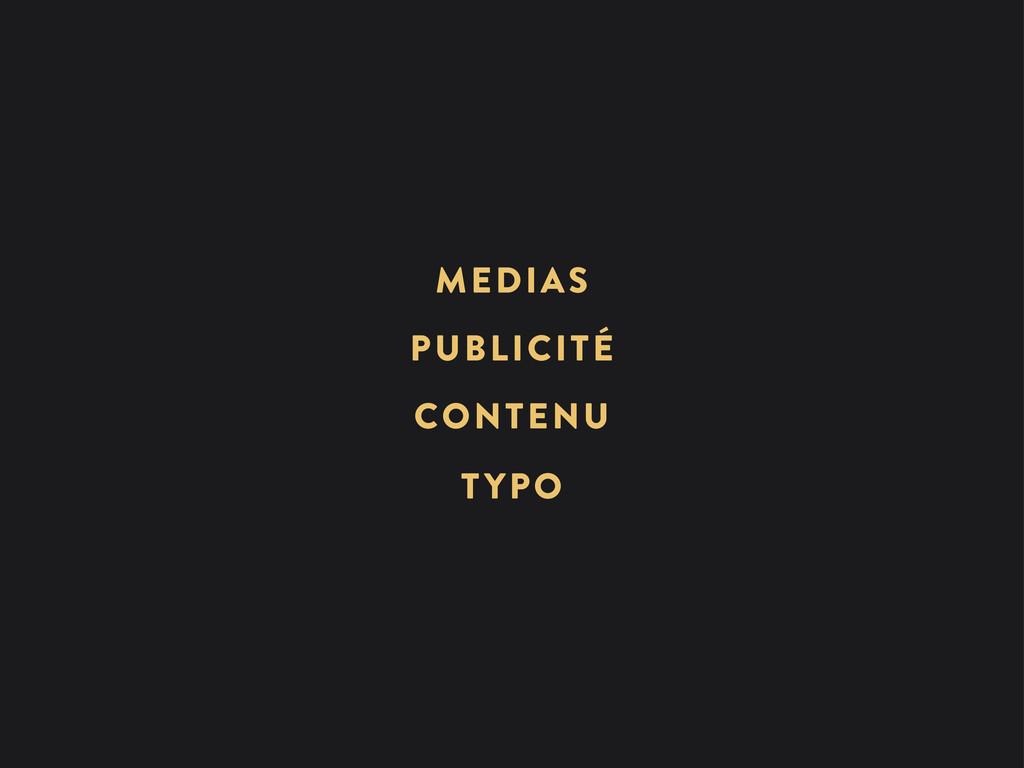 PUBLICITÉ MEDIAS CONTENU TYPO