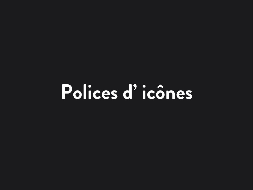 Polices d' icônes