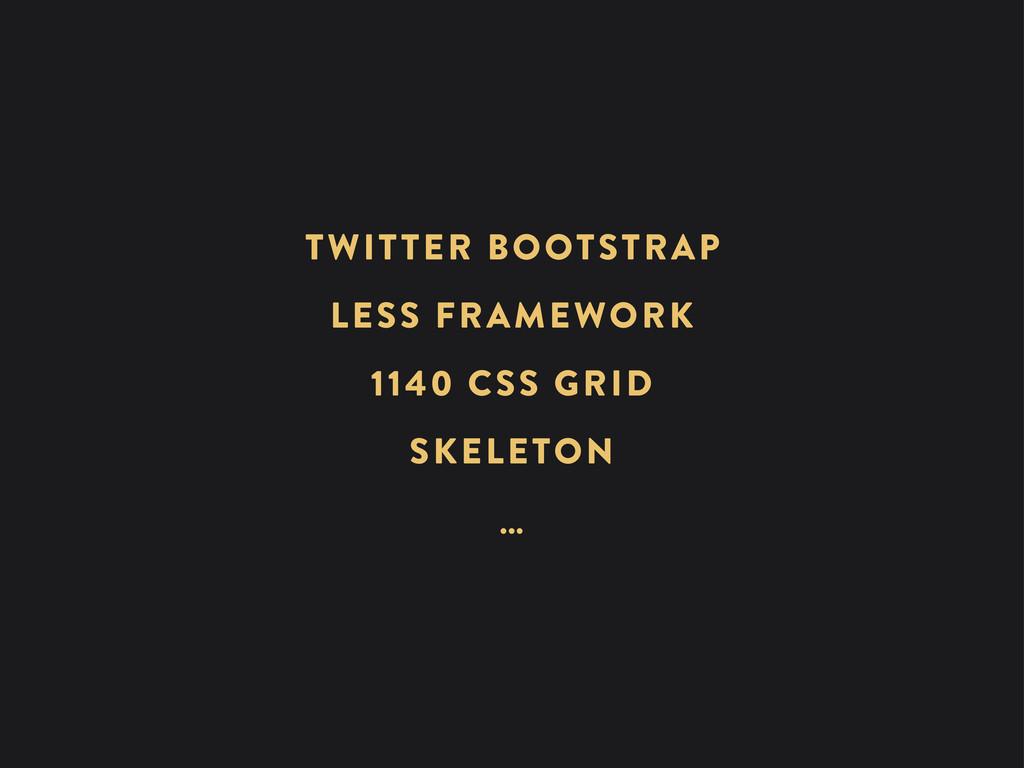 1140 CSS GRID LESS FRAMEWORK SKELETON TWITTER B...