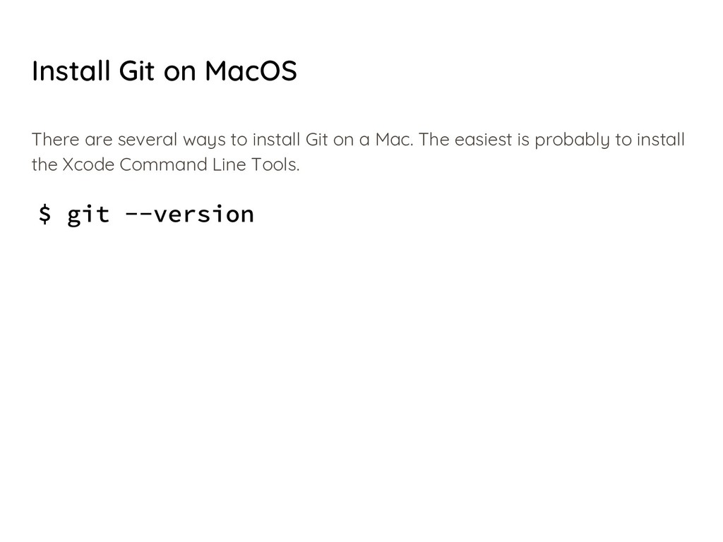 Install Git on MacOS There are several ways to ...