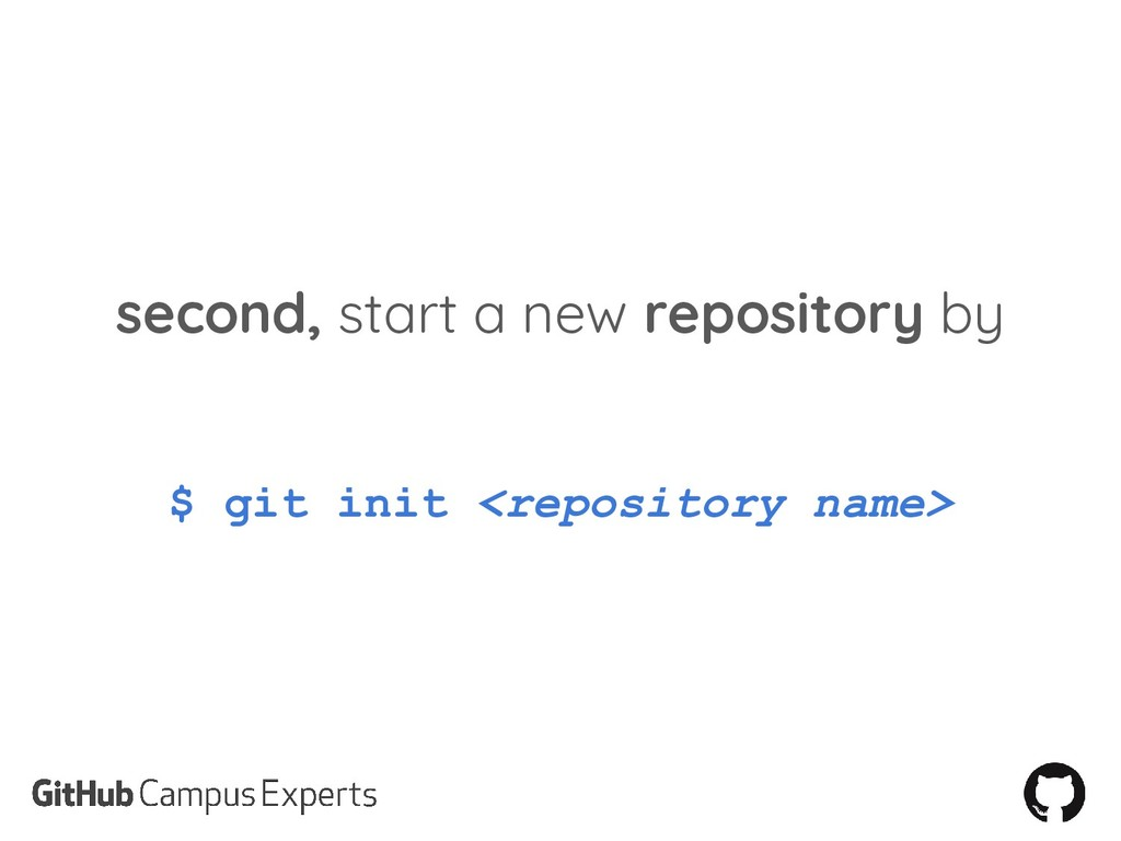 second, start a new repository by $ git init <r...