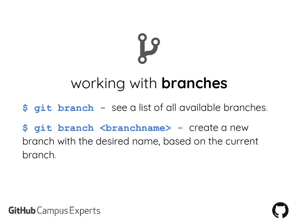 working with branches $ git branch - see a list...