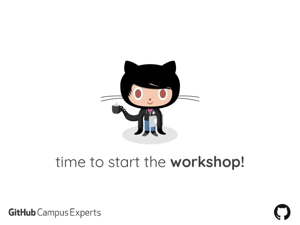 time to start the workshop!