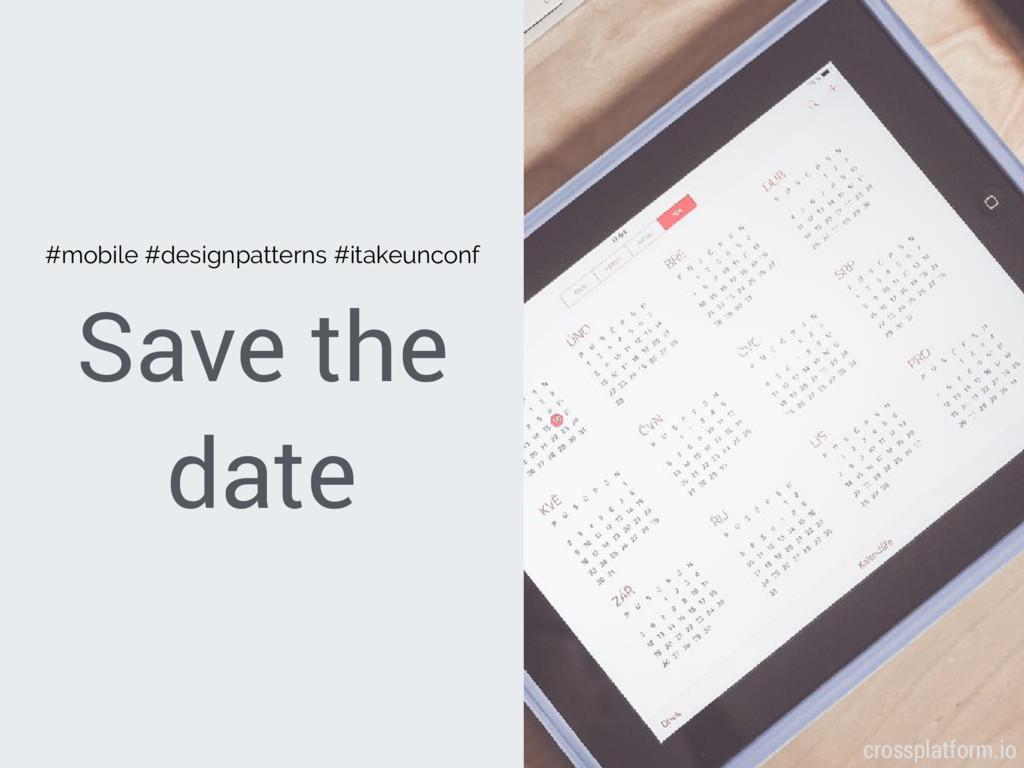 Save the date #mobile #designpatterns #itakeunc...