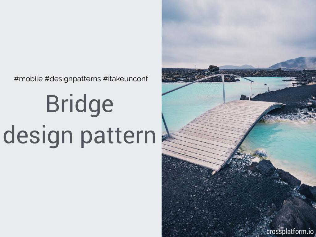 Bridge design pattern { crossplatform.io } #mob...