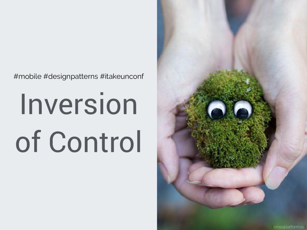 Inversion of Control { crossplatform.io } #mobi...