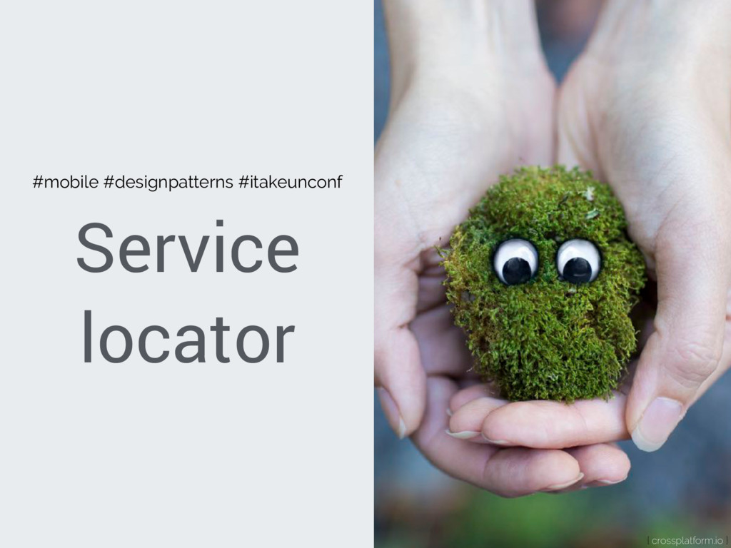 Service locator { crossplatform.io } #mobile #d...