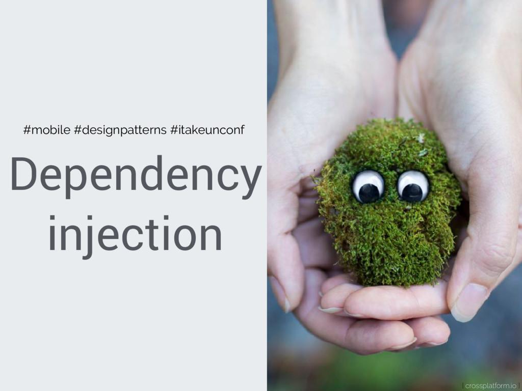 Dependency injection { crossplatform.io } #mobi...