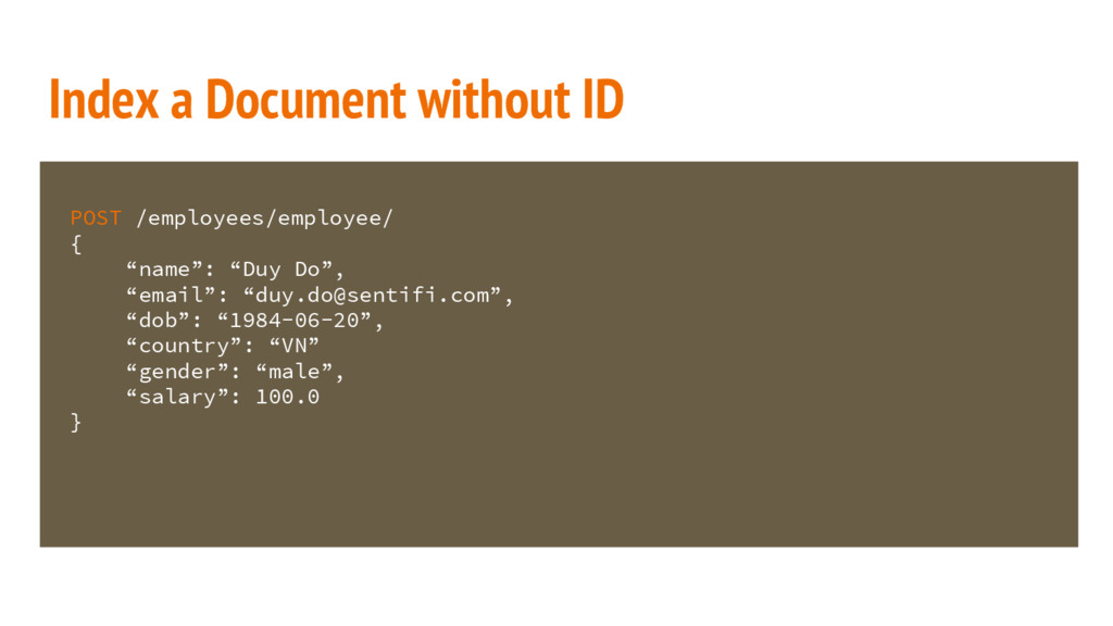 Index a Document without ID POST /employees/emp...
