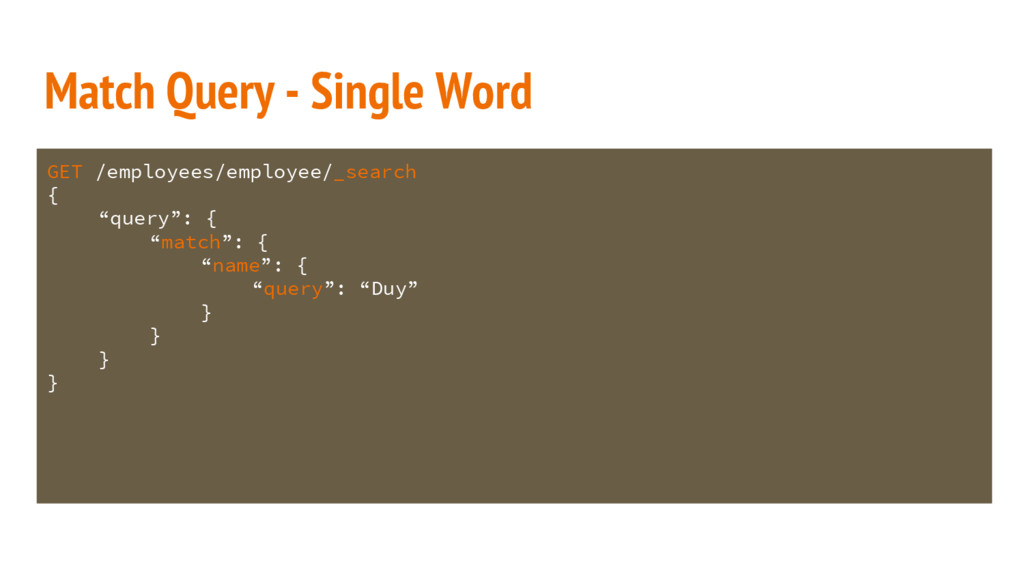 Match Query - Single Word GET /employees/employ...