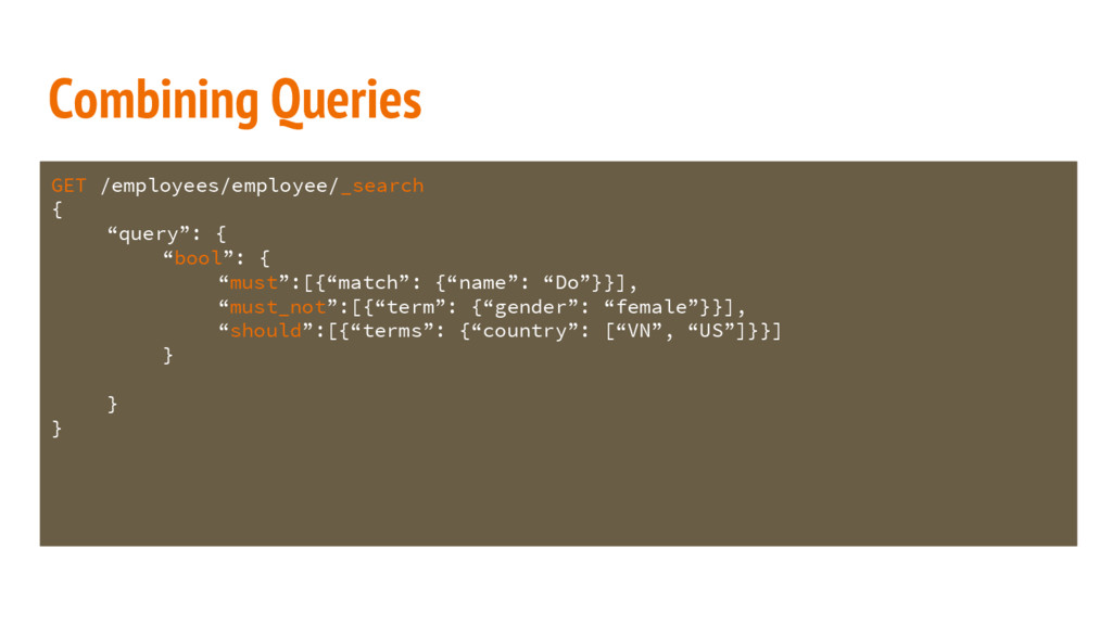 Combining Queries GET /employees/employee/_sear...