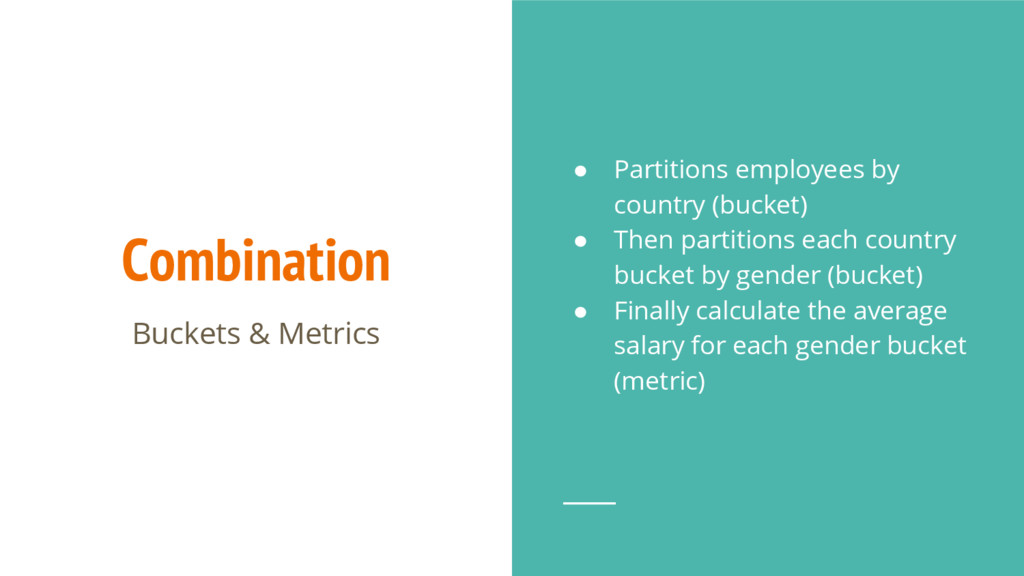 Combination Buckets & Metrics ● Partitions empl...