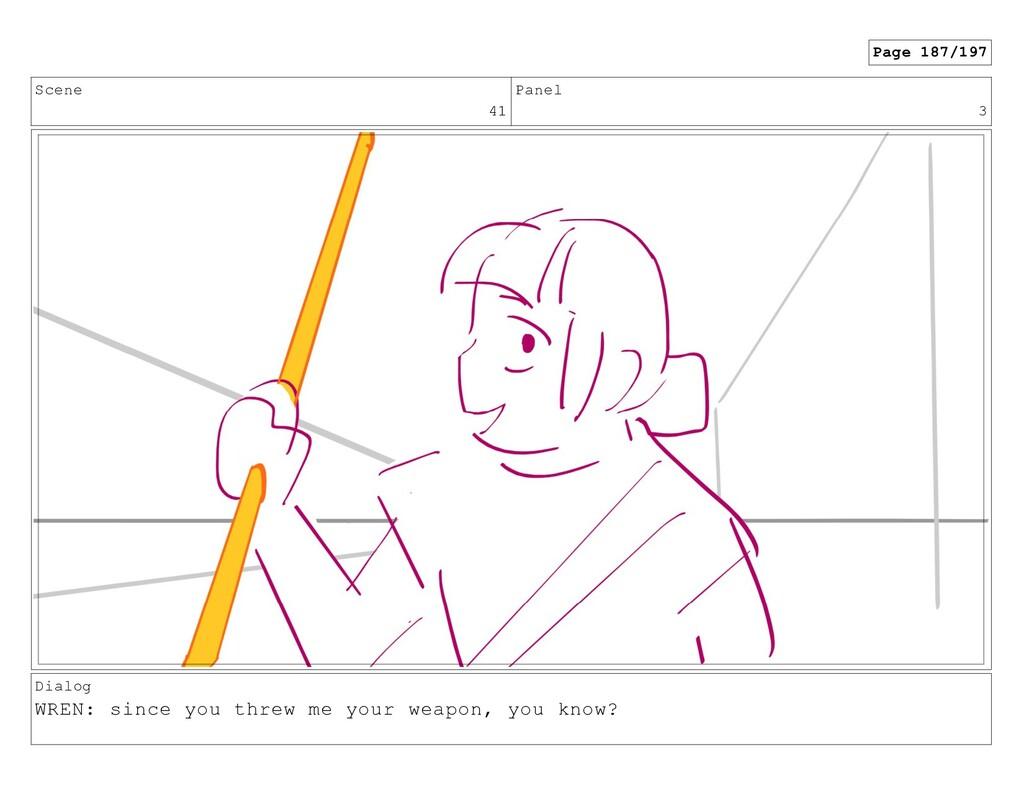 Scene 41 Panel 3 Dialog WREN: since you threw m...