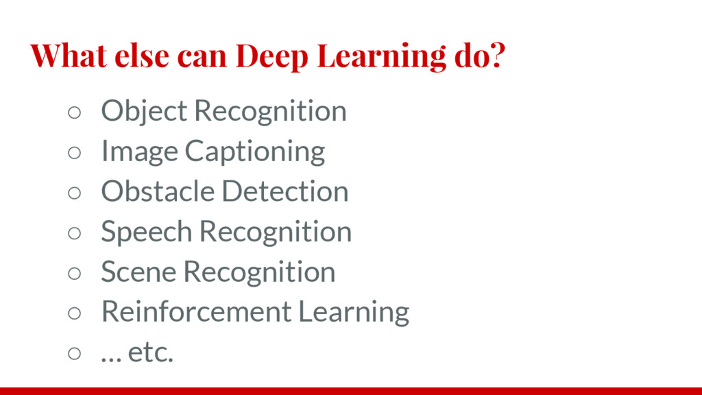 What else can Deep Learning do? ○ Object Recogn...