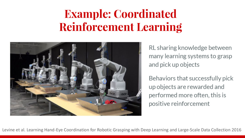 Example: Coordinated Reinforcement Learning RL ...