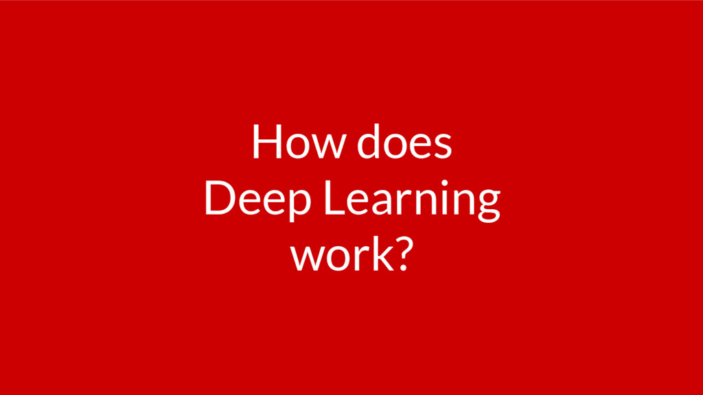 How does Deep Learning work?