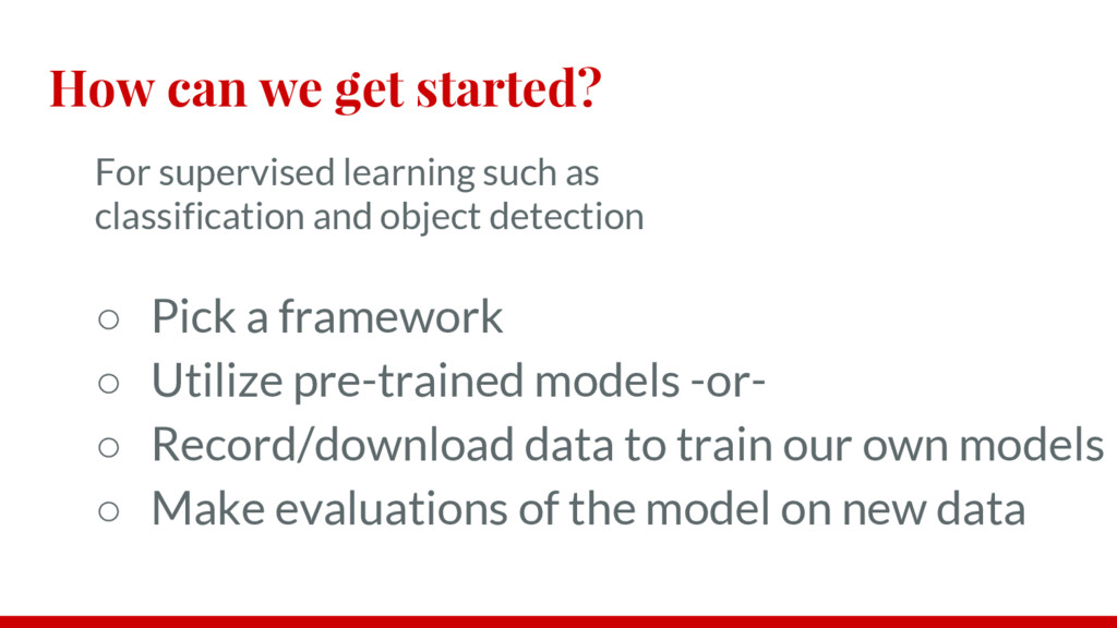 How can we get started? For supervised learning...