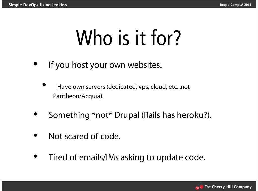 DrupalCampLA 2013 Simple DevOps Using Jenkins W...