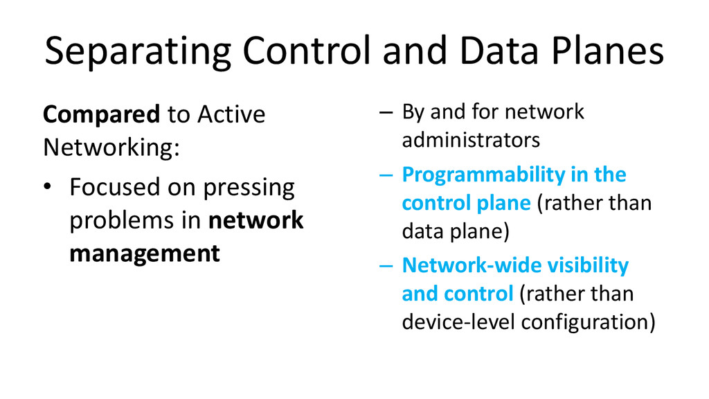 Separating Control and Data Planes Compared to ...