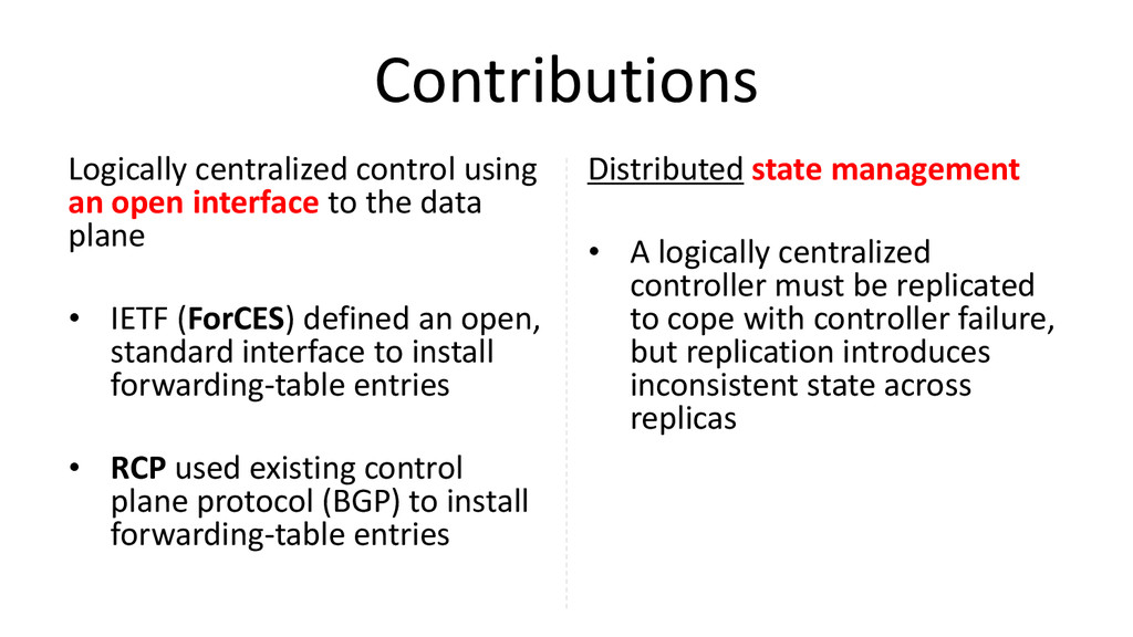 Contributions Logically centralized control usi...