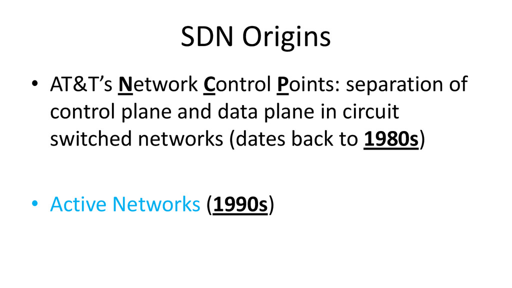 SDN Origins • AT&T's Network Control Points: se...