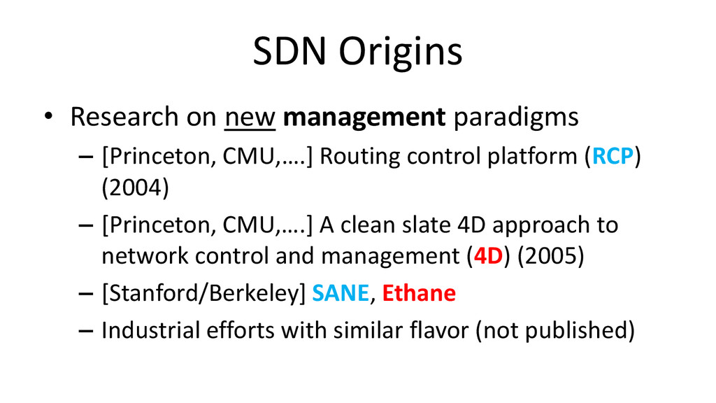 SDN Origins • Research on new management paradi...