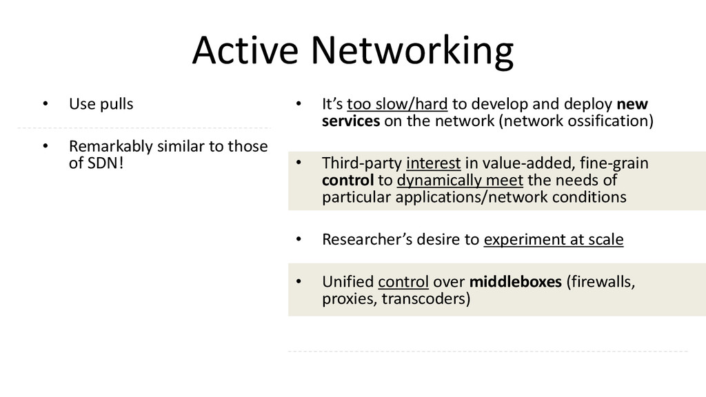 Active Networking • Use pulls • Remarkably simi...